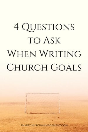 4 Questions to Ask When Writing Church Goals