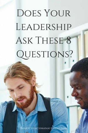 Does Your Leadership Ask These 8 Important Questions?