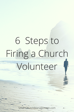 6 Steps to Firing a Church Volunteer