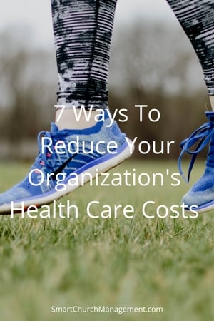 7 Ways to Reduce Health Care Costs for Your Church