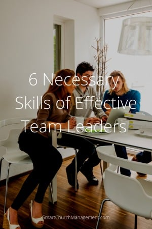 6 Necessary Skills of Effective Team Leaders