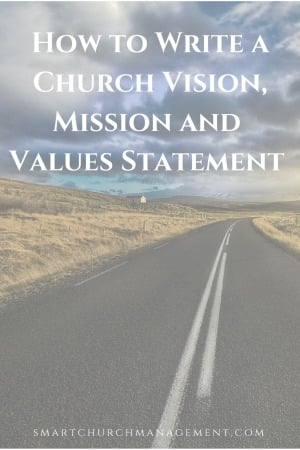 Church Vision – How to Write a Church Vision, Mission and Values Statement