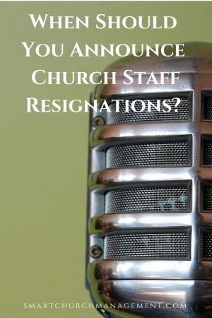 When Should You Announce Church Staff Resignations?