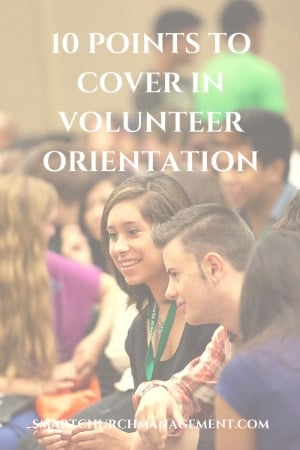 10 Points to Cover in Volunteer Orientation